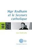 Luc Dubrulle - Mgr Rodhain et la charité.