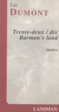 Luc Dumont - Trente-deux / dix - Barman's land.