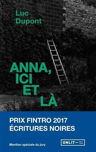Luc Dupont - Anna, ici et là.