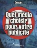 Luc Dupont - Quel média choisir pour votre publicité.