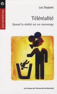 Luc Dupont - Téléréalité - Quand la réalité est un mensonge.