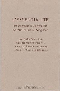 Luc Enoka Camoui et Georges Waixen Wayewol - L'essentialité du singulier à l'universel, de l'universel au singulier.