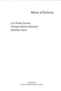 Luc Enoka Camoui et Georges Waixen Wayewol - Mères d'Océanie.