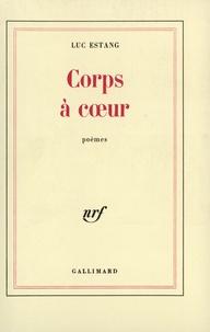 Luc Estang - Corps à coeur.