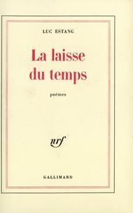 Luc Estang - La laisse du temps.