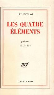 Luc Estang - Les quatre éléments (1937-1955).
