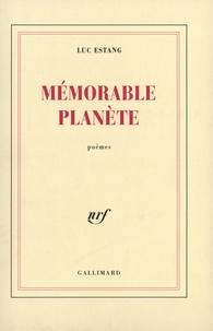 Luc Estang - Mémorable planète - Poèmes.