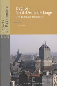 Luc Etienne - L'église Saint-Denis de Liège - Une collégiale millénaire.