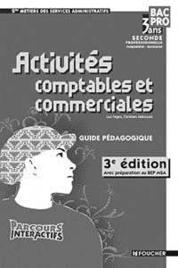 Luc Fages et Christian Habouzit - Activités comptables et commerciales 2e Bac pro services administratifs - Guide pédagogique.