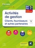 Luc Fages et Véronique Saunier - Activités de gestion clients fournisseurs et autres partenaires 1re Bac Pro Parcours interactifs - Pôle 1.