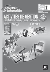 Luc Fages et Christian Habouzit - Activités de gestion clients fournisseurs et autres partenaires 1re Bac Pro Pôle 1 - Corrigé.