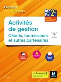 Luc Fages - Activités de gestion Clients, fournisseurs et autres partenaires 2de Bac Pro Gestion-administration - Pôle 1.