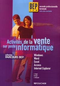 Luc Fages et Nathalie Foyer - Activités de la vente sur poste informatique 2e et Tle BEP VAM.