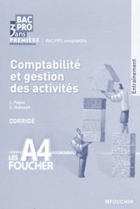 Luc Fages et Christian Habouzit - Comptabilité et gestion des activités 1e Bac pro comptabilité - Corrigé.