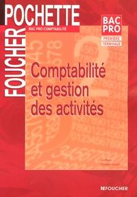 Luc Fages et Christian Habouzit - Comptabilité et gestion des activités Bac Pro comptabilité 1e et Tle.