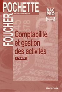 Luc Fages et Christian Habouzit - Comptabilité et gestion des activités Bac Pro comptabilité - Corrigé.