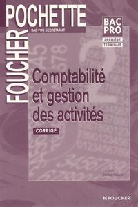 Luc Fages et Christian Habouzit - Comptabilité et gestion des activités Bac Pro secrétariat - Corrigé.