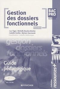 Luc Fages et Michelle Bourlon-Bruhier - Gestion des dossiers fonctionnels 1e Bac Pro secrétariat - Guide pédagogique. 1 Cédérom