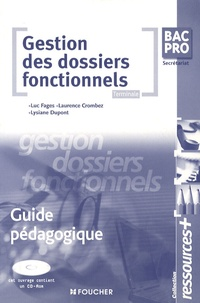 Luc Fages et Laurence Crombez - Gestion des dossiers fonctionnels Tle Bac pro secrétariat - Guide pédagogique. 1 Cédérom