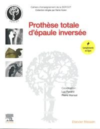 Luc Favard et Pierre Mansat - Prothèse totale d'épaule inversée.