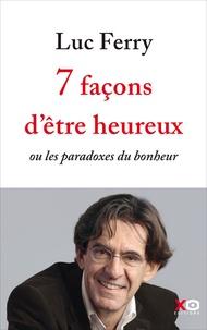 7 façons dêtre heureux ou les paradoxes du bonheur.pdf