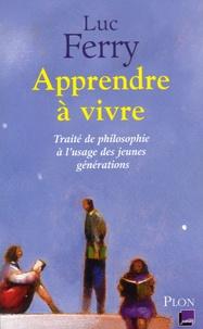 Ebooks Epub Apprendre à vivre  - Traité de philosophie à l'usage des jeunes générations MOBI CHM DJVU (Litterature Francaise)