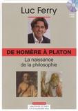 Luc Ferry - De Homère à Platon : la naissance de la philosophie. 1 CD audio