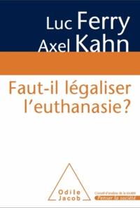 Luc Ferry et Axel Kahn - Faut-il légaliser l'euthanasie ?.