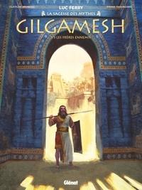 Luc Ferry et Clotilde Bruneau - Gilgamesh Tome 1 : Les frères ennemis.