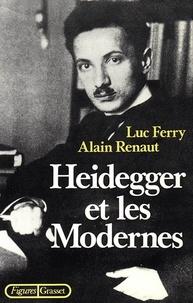 Luc Ferry et Alain Renaut - Heidegger et les modernes.