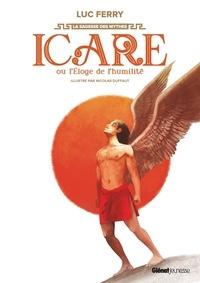 Luc Ferry et Nicolas Duffaut - Icare ou l'éloge de l'humilité.