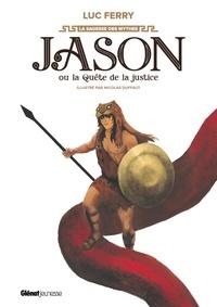 Jason ou la quête de la justice - Luc Ferry |