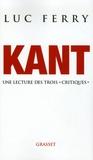 """Luc Ferry - Kant - Une lecture des trois """"Critiques""""."""