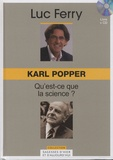 Luc Ferry - Karl Popper : Qu'est-ce que la science ?. 1 CD audio