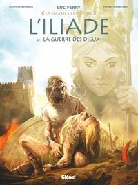 Luc Ferry et Clotilde Bruneau - L'Iliade Tome 2 : La guerre des dieux.