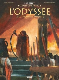 Luc Ferry et Clotilde Bruneau - L'odyssée Tome 4 : Le triomphe d'Ulysse.