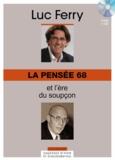 Luc Ferry - La pensée 68 et l'ère du soupçon. 1 CD audio