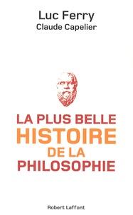 Luc Ferry et Claude Capelier - La plus belle histoire de la philosophie.
