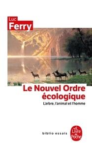 Luc Ferry - Le Nouvel Ordre écologique - L'arbre, l'animal et l'homme.