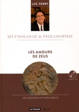 Luc Ferry - Les amours de Zeus. 1 CD audio