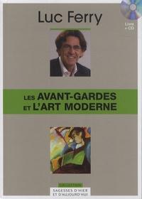 Luc Ferry - Les avant-gardes et l'art moderne. 1 CD audio