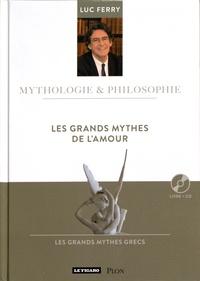Luc Ferry - Les grands mythes de l'amour. 1 CD audio