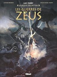 Luc Ferry et Clotilde Bruneau - Les guerres de Zeus.
