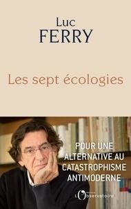 Luc Ferry - Les sept écologies.