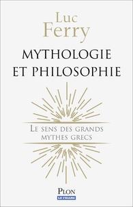 Luc Ferry - Mythologie et philosophie - Le sens des grands mythes grecs.