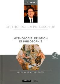Luc Ferry - Mythologie, religion et philosophie. 1 CD audio