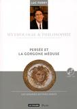 Luc Ferry - Persée et la Gorgone Méduse. 1 CD audio