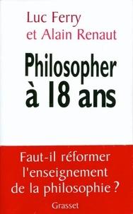 Luc Ferry et Alain Renaut - Philosopher à 18 ans.