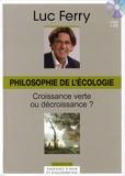 Luc Ferry - Philosophie de l'écologie - Croissance verte ou décroissance ?.