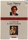 Luc Ferry - Philosophie de l'éducation : La crise de la culture scolaire. 1 CD audio